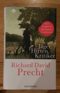 Richard David Precht: Jäger, Hirten, Kritiker