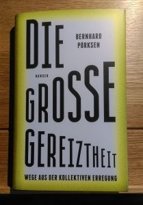 Bernhard Pörksen: Die große Gereiztheit