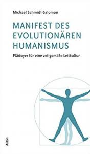Michael Schmidt Salomon: Manifest des evolutionären Humanismus