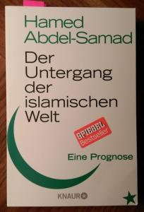 Hamed Abdel-Samad: Der Untergang der islamischen Welt
