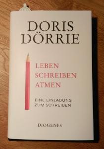 Doris Dörrie: Leben Schreiben Atmen