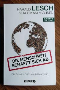 Harald Lesch/Klaus Kamphausen: Die Menschheit schafft sich ab