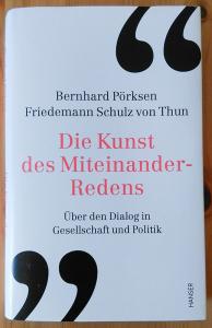 Bernhard Pörksen/Friedemann Schulz von Thun: Die Kunst des Miteinander-Redens