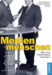 Bernhard Pörksen: Medienmenschen (Kindle-Edition)