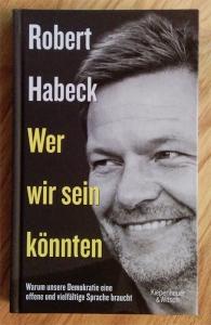 Robert Habeck: Wer wir sein könnten