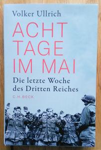 Volker Ullrich: Acht Tage im Mai