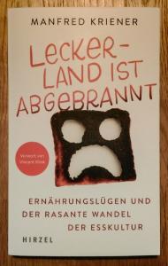 Manfred Kriener: Leckerland ist abgebrannt